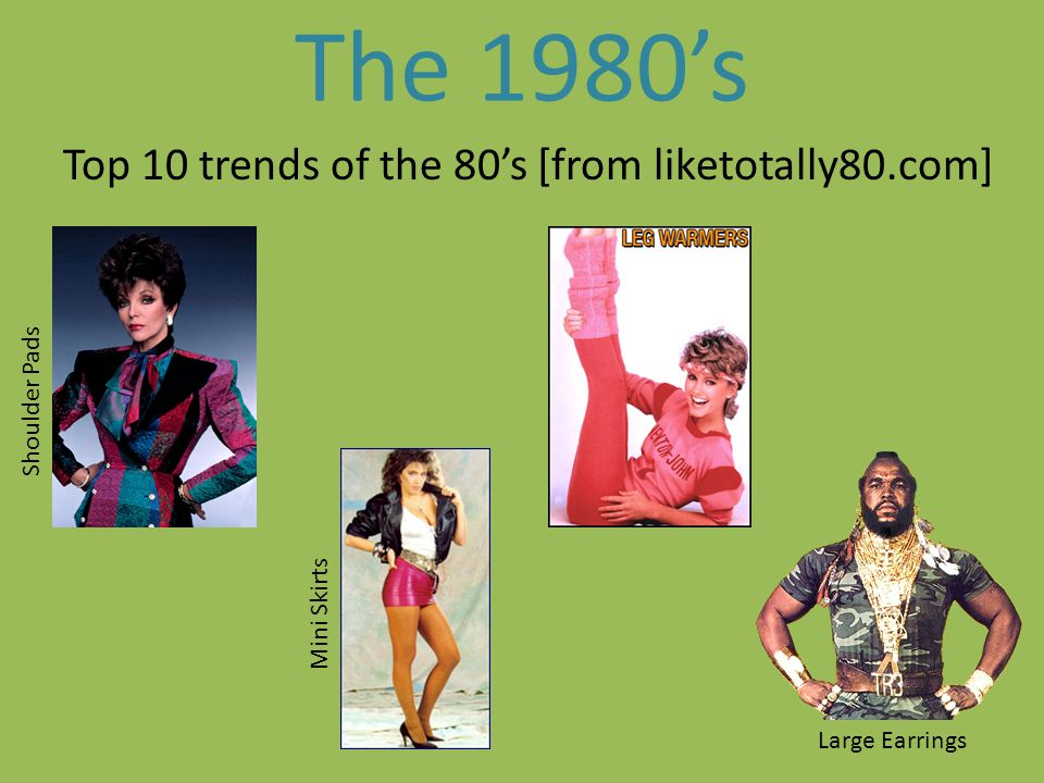 The 1980's Top 10 trends of the 80's [from liketotally80.com]